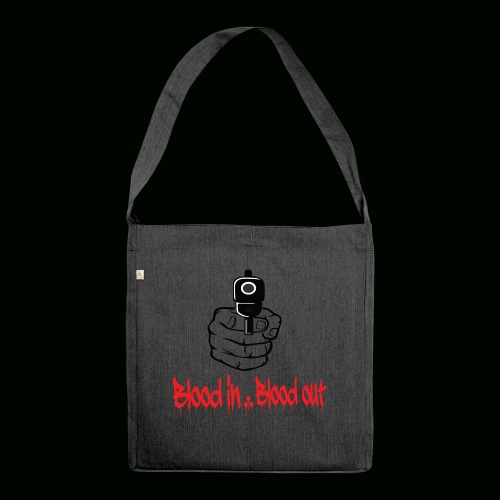 blood in blood out - Schultertasche aus Recycling-Material