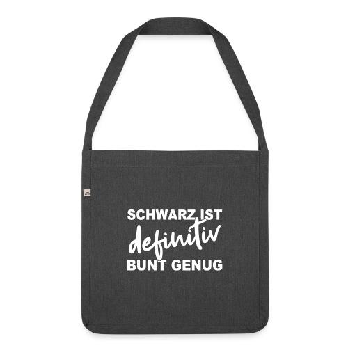 SCHWARZ IST definitiv BUNT GENUG - Schultertasche aus Recycling-Material