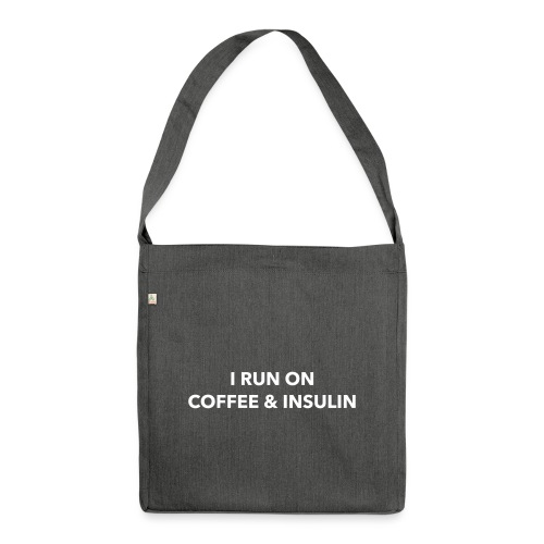 I Run on Coffee & Insulin v2 - Olkalaukku kierrätysmateriaalista