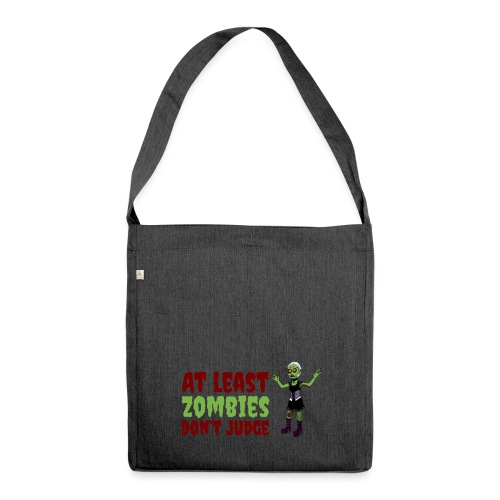 Zombies don't judge - Shoulder Bag made from recycled material