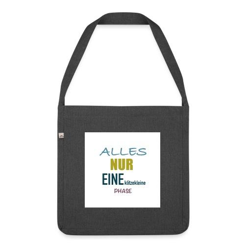 Mutti-Mutmacher: ALLES NUR EINE klitzekleine PHASE - Schultertasche aus Recycling-Material