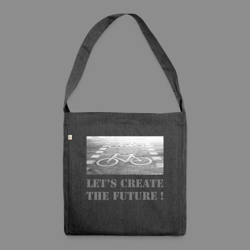 let s create the future - Schultertasche aus Recycling-Material