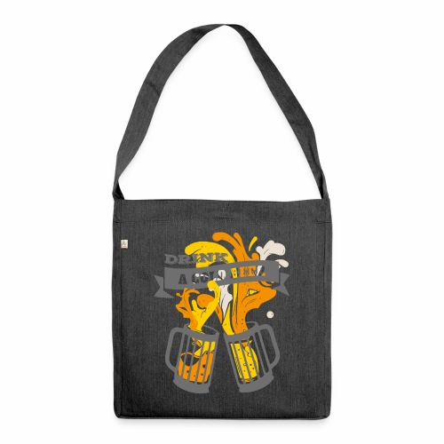 Drink a Cold Beer - Oktoberfest Volksfest Design - Schultertasche aus Recycling-Material