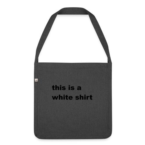 White shirt - Schultertasche aus Recycling-Material