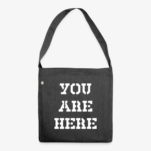 YOU ARE HERE - Schultertasche aus Recycling-Material