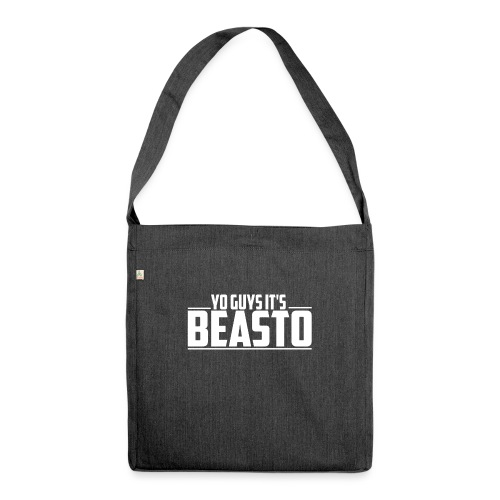 'Yo Guys It's Beasto' Clothing - Shoulder Bag made from recycled material