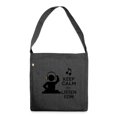 keep calm and listen edm - Shoulder Bag made from recycled material