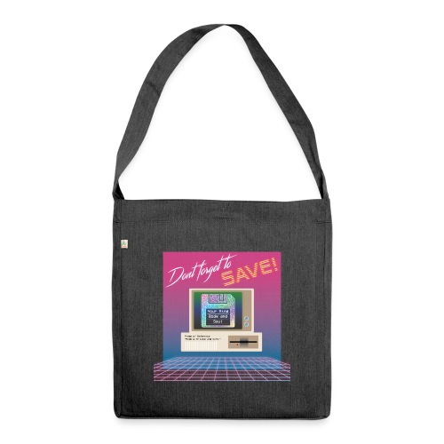 Don't Forget To Save! - Shoulder Bag made from recycled material