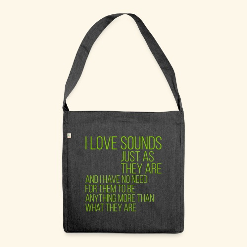 I love sounds just as the - Schultertasche aus Recycling-Material