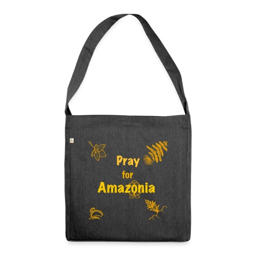 Pray for Amazonia - Schultertasche aus Recycling-Material