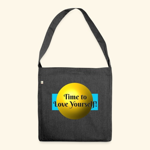 Time to Love Yourself - Schultertasche aus Recycling-Material
