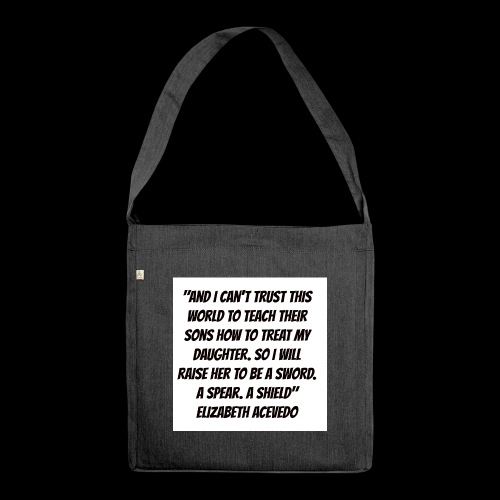 Quote by Elizabeth Acevedo - Shoulder Bag made from recycled material