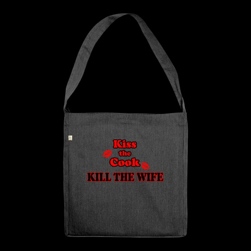 Kiss the Cook, kill the Wife - Schultertasche aus Recycling-Material