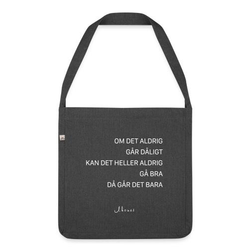 Om det aldrig går dåligt - Shoulder Bag made from recycled material