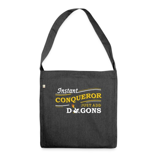 Instant Conqueror, Just Add Dragons - Shoulder Bag made from recycled material