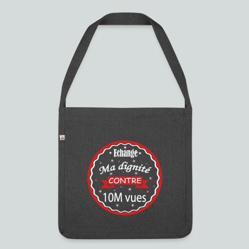 Echange ma dignité contre 10 M Vues - Sac bandoulière 100 % recyclé