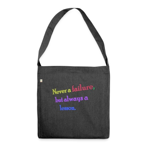 Never a failure but always a lesson - Shoulder Bag made from recycled material