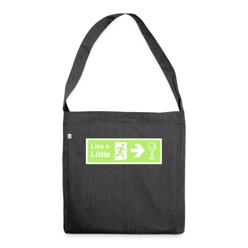 Live a little - Shoulder Bag made from recycled material