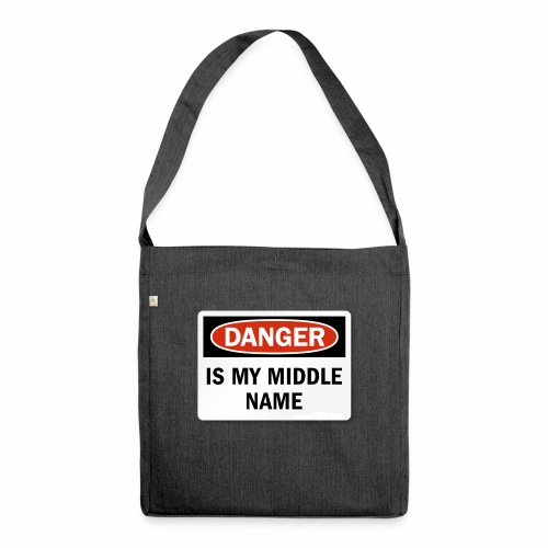 Danger is my middle name - Shoulder Bag made from recycled material