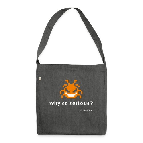 Why so serious - Skuldertaske af recycling-material