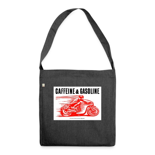 Caffeine & Gasoline black text - Shoulder Bag made from recycled material