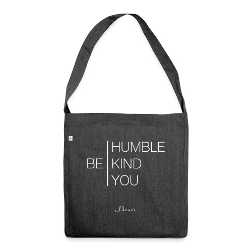 BE HUMBLE, BE CHILD, BE YOU - Shoulder Bag made from recycled material