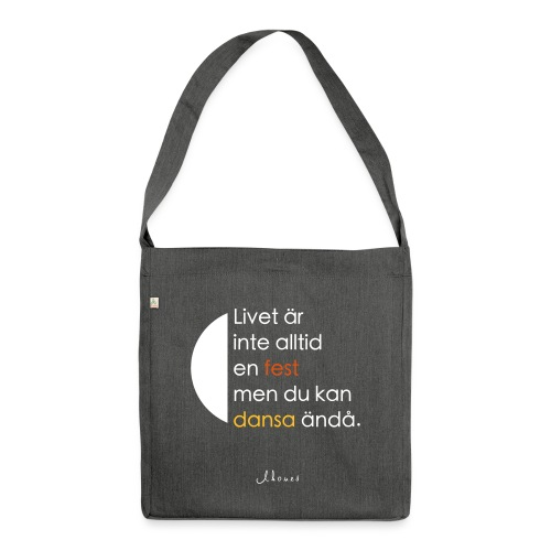 Life is not always a celebration - Shoulder Bag made from recycled material