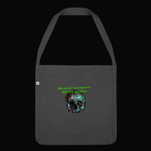 Mach unsere Welt grün - Schultertasche aus Recycling-Material