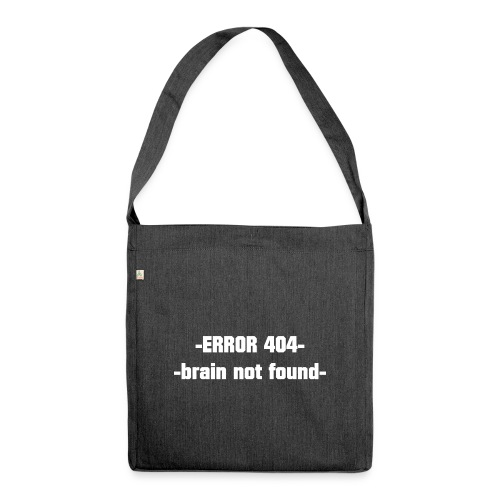 ERROR 404 brain not found Gift Idea white - Shoulder Bag made from recycled material