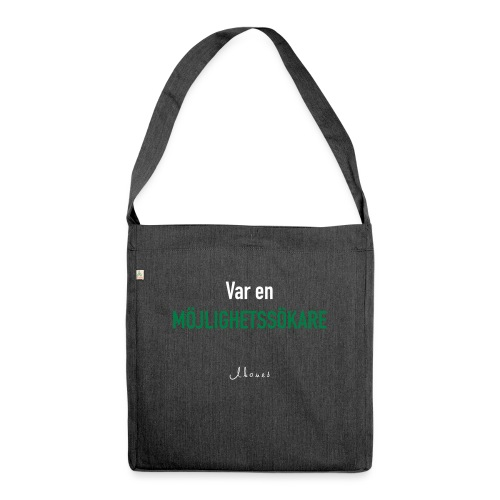 Be an opportunity seeker - Shoulder Bag made from recycled material
