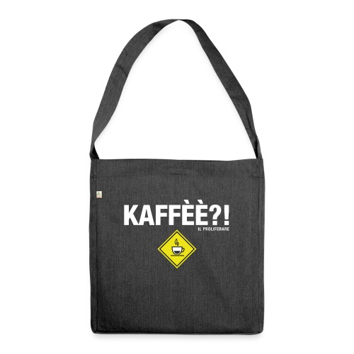 KAFFÈÈ?! by Il Proliferare - Borsa in materiale riciclato