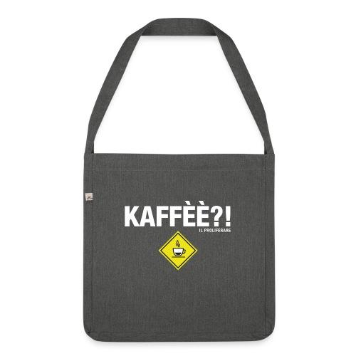 KAFFÈÈ?! by Il Proliferare - Borsa in materiale riciclato