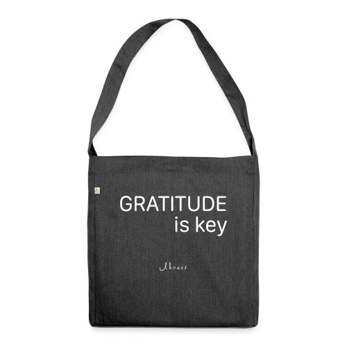 GRATITUDE is key - Shoulder Bag made from recycled material
