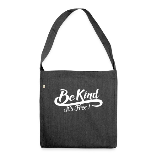 be kind it's free - Shoulder Bag made from recycled material