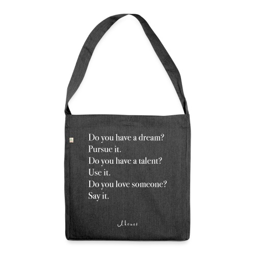 Do you have a dream? Pursue it. Do it. - Shoulder Bag made from recycled material