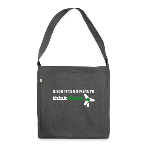 Understand Nature! And think Green. - Shoulder Bag made from recycled material