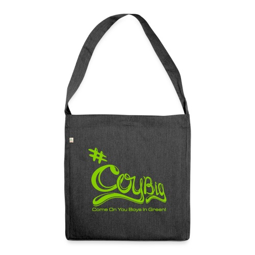 COYBIG - Come on you boys in green - Shoulder Bag made from recycled material