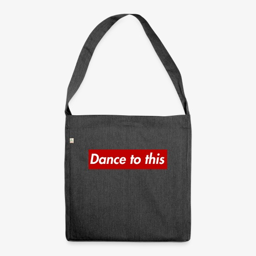 Dance to this - Schultertasche aus Recycling-Material