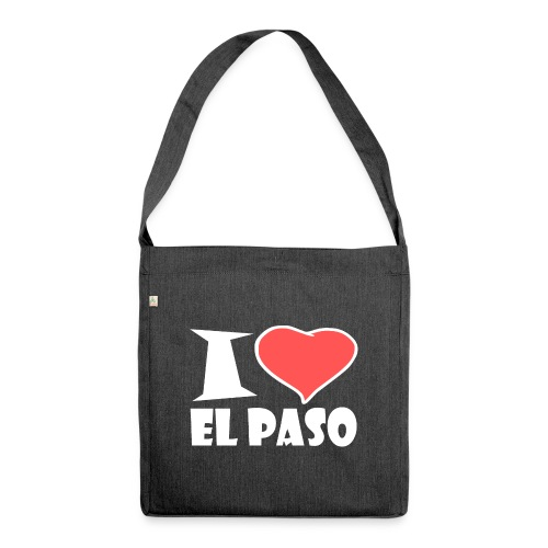 I Love El Paso - Schultertasche aus Recycling-Material