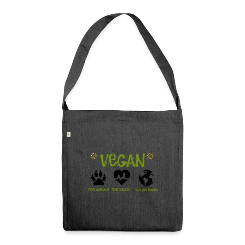 Vegan for animals, health and the environment. - Shoulder Bag made from recycled material