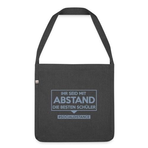 Ihr seid mit ABSTAND die besten Schüler. sdShirt - Schultertasche aus Recycling-Material