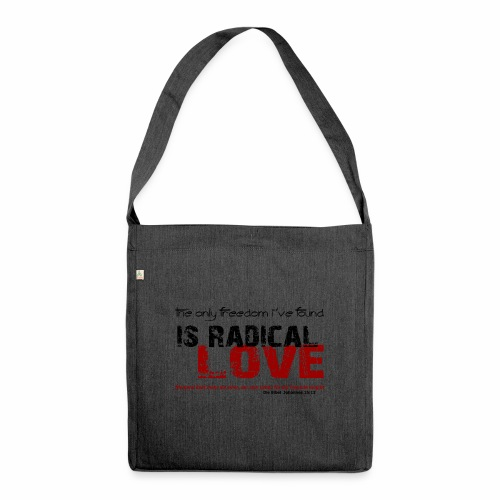 Radikale Liebe black - Schultertasche aus Recycling-Material