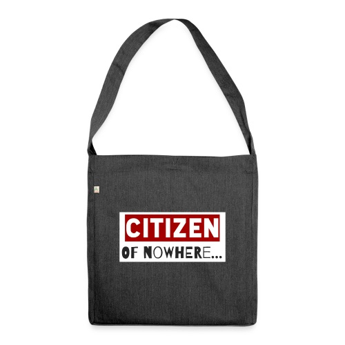 Citizen Of Nowhere 3 - Shoulder Bag made from recycled material
