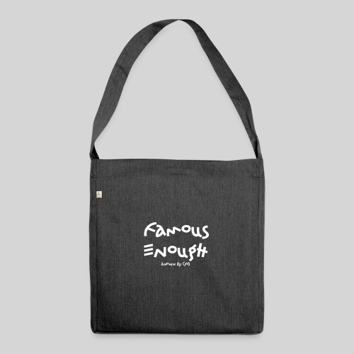 Famous enough known by God - Schultertasche aus Recycling-Material