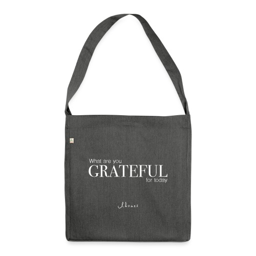 What are you GRATEFUL for today? - Shoulder Bag made from recycled material