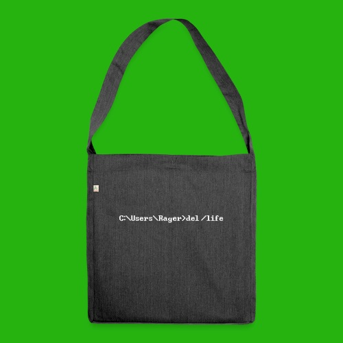Programming Get A Life - Shoulder Bag made from recycled material