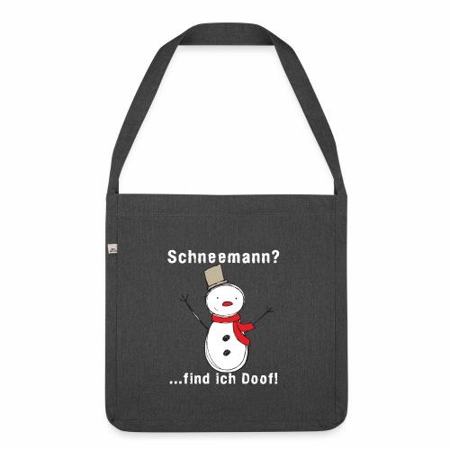 Schneemann_find_ich_doof - Schultertasche aus Recycling-Material