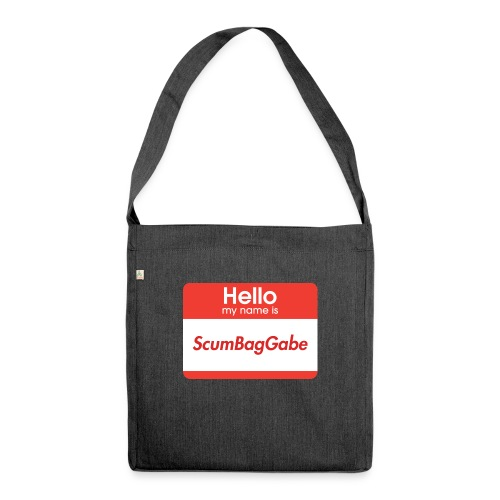Hello My Name Is ScumBagGabe - Shoulder Bag made from recycled material