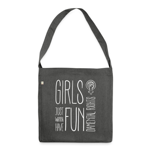 Girls just wanna have fundamental rights - Schultertasche aus Recycling-Material
