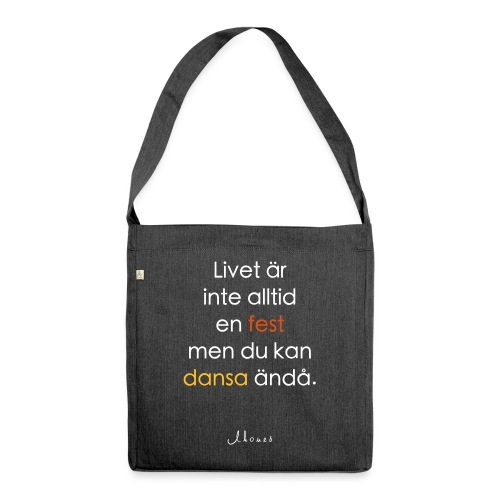 Life is not always a party (text) - Shoulder Bag made from recycled material